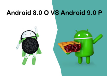 Android 9.0 Pie vs Android 8.0 Oreo : The new changes you need to know