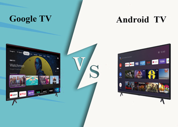 Google TV and Android TV, any differences?
